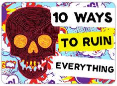 10 ways to ruin