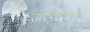 ugly-lies-bone